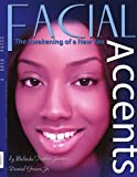Facial Accents, Belinda Trotter-James, 1434397653