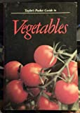 Taylor's Pocket Guide to Vegetables, Ann Reilly, 0395522455