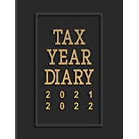 Tax Year Diary 2021/2022: Tax Year Diary 2021/2022 for Small Business, Self Employed And, Sole Trader - Beautiful Cover…