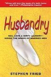 Husbandry, Stephen Fried, 0553385135