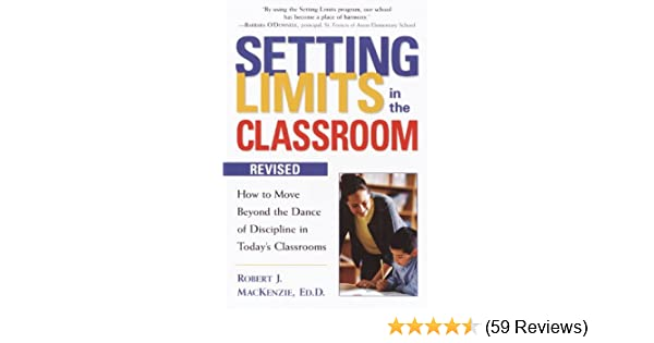 Proactive Discipline Can Lower >> Amazon Com Setting Limits In The Classroom Revised How To Move