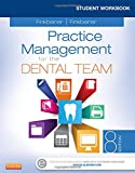 Student Workbook for Practice Management for the Dental Team, 8e 8th Edition