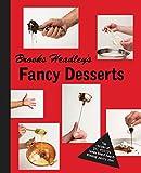 img - for Brooks Headley's Fancy Desserts: The Recipes of Del Posto's James Beard Award Winning Dessert Maker book / textbook / text book