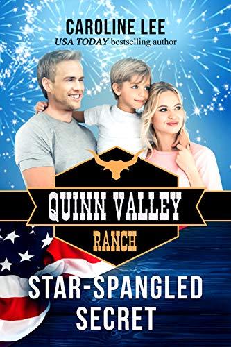 Star-Spangled Secret (Quinn Valley Ranch Book 20) -