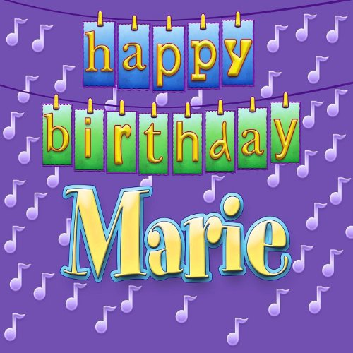 Happy Birthday Marie (Personalized) By Ingrid DuMosch On