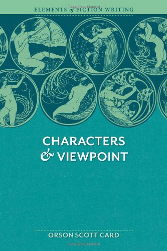 Characters and Viewpoint - Book  of the Elements of Fiction Writing