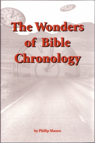 Wonders of Bible Chronology - from the Creation of Adam to the Resurrection of Jesus Christ