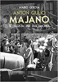 Anton Giulio Majano. Il regista dei due mondi