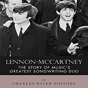 Lennon-McCartney: The Story of Music's Greatest Songwriting Duo Audiobook