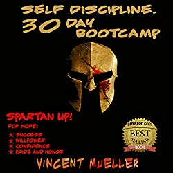 Self Discipline: 30 Day Bootcamp Spartan Bootcamp for more