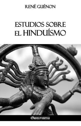 Estudios sobre el Hinduismo (Spanish Edition) [Guenon, Rene] (Tapa Blanda)