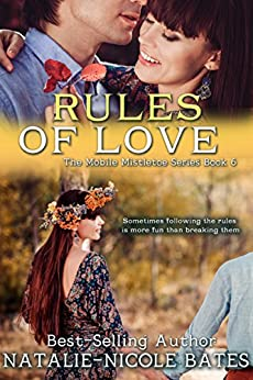 Rules of Love (The Mobile Mistletoe Book 6) by [Bates, Natalie-Nicole]