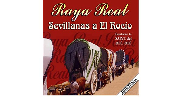 Sevillanas A El Rocío by Raya Real on Amazon Music - Amazon.com