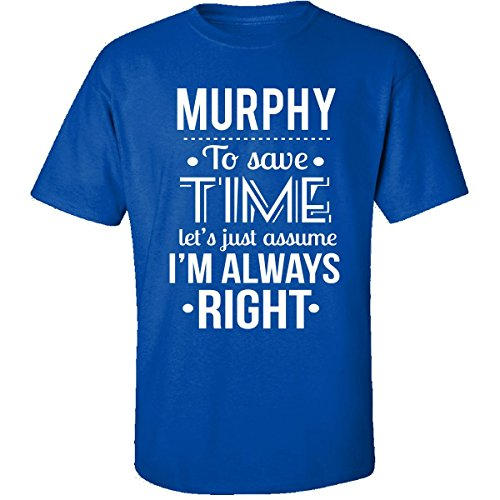 murphy-save-time-lets-just-assume-im-always-right-adult-shirt-5xl-royal