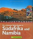Front cover for the book Die schönsten Routen in Südafrika und Namibia by Ulla Ackermann