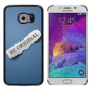 Paccase / Dura PC Caso Funda Carcasa de Protección para - Be Original Text Blue Paper Message - Samsung Galaxy S6 EDGE SM-G925