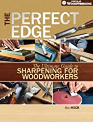 Sharp tools work better!                  If you've never experienced the pleasure of using a really sharp tool, you're missing one of the real pleasures of woodworking. In The Perfect Edge, the mystery of the elusi...