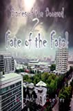 Diaries of the Doomed 2:  Fate of the Fatal