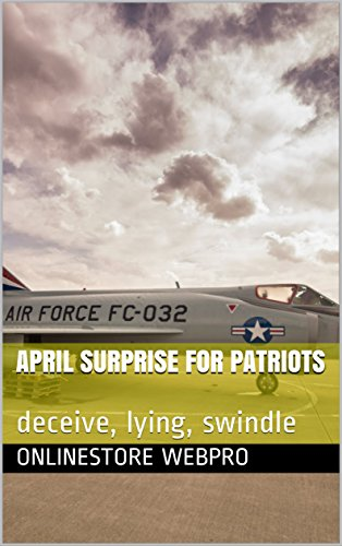 April Surprise For Patriots:  deceive, lying, swindle (English Edition)