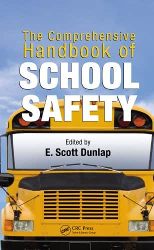 The Comprehensive Handbook of School Safety (Occupational Safety & Health Guide Series)