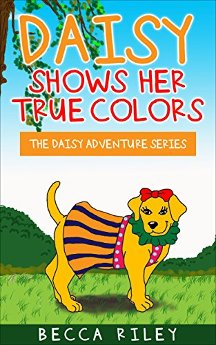 Daisy Shows Her True Colors Children S Beginning Reader Book For