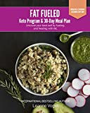 img - for Fat Fueled: Keto Program & Meal Plan: Uncover your best self by fueling; and healing, with ketosis book / textbook / text book