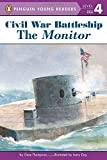 Civil War Battleship: The Monitor (Penguin Young Readers, Level 4)