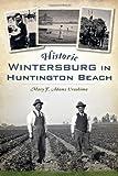 Historic Wintersburg in Huntington Beach (Brief History)