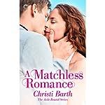 A Matchless Romance: Aisle Bound, Book 4 | Christi Barth