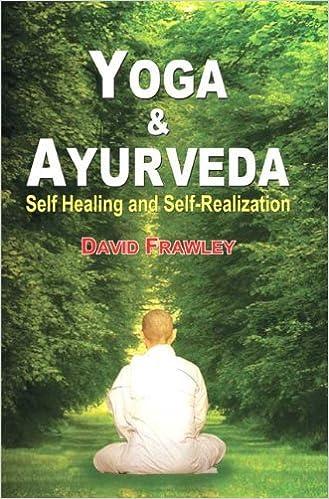 Yoga & Ayurveda: Self Healing and Self-Realization: David ...