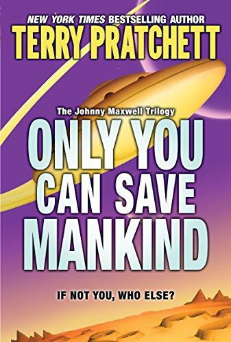 Only You Can Save Mankind (The Johnny Maxwell Trilogy Book 1)