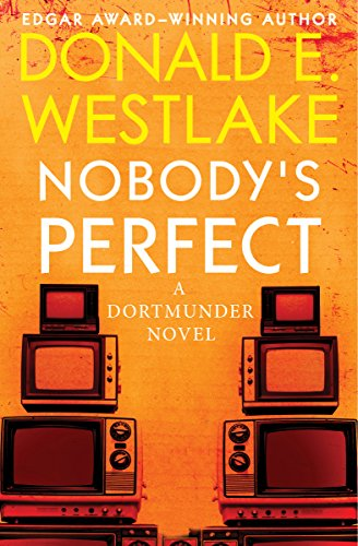 Nobody's Perfect: A Dortmunder Novel (Book Four) (The Dortmunder Novels 4)