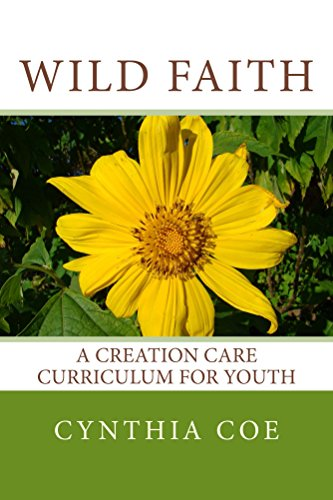 Wild Faith: A Creation Care Curriculum for Youth