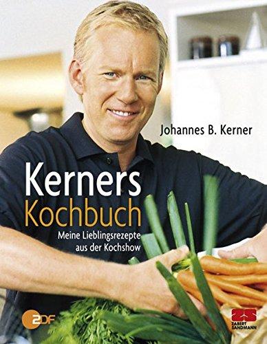 Kerners Kochbuch  Meine Lieblingsrezepte Aus Der Koch Show