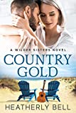 Country Gold: A reunion romance (Wilder Sisters Book 1)