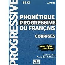 PHONETIQUE PROGRESSIVE DU FRANCAIS CORRIGES - NIVEAU AVANCE