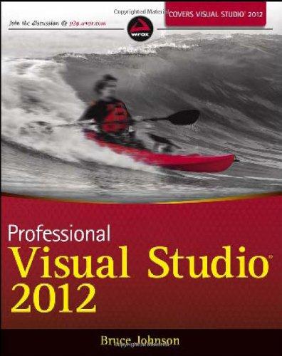 Professional Visual Studio 2012 by Bruce Johnson, Publisher : Wrox