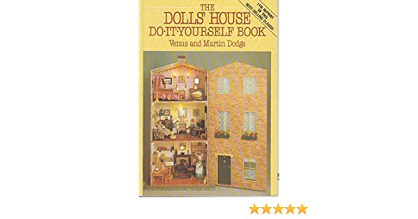 The dolls house do it yourself book venus dodge martin dodge the dolls house do it yourself book venus dodge martin dodge 9780715398586 amazon books solutioingenieria Choice Image