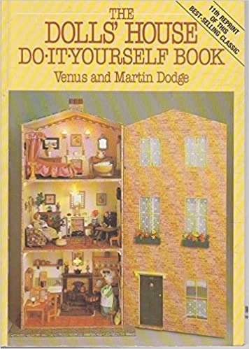 The dolls house do it yourself book venus dodge martin dodge the dolls house do it yourself book venus dodge martin dodge 9780715398586 amazon books solutioingenieria Images