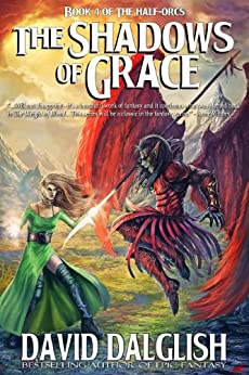 The Shadows of Grace (The Half-Orcs Book 4) by [Dalglish, David]