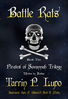 Pirates of Savannah: Book Two, Battle Rats - Young Adult Teen Historical Fiction Action Adventure (Pirates of Savannah (Young Adult Version) 2) by [Lupo, Tarrin P. ]