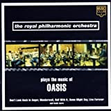The Royal Philharmonic Orchestra Plays the Music of Oasis