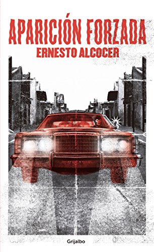 Aparición forzada (Spanish Edition) by [Alcocer, Ernesto]
