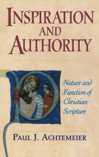 Inspiration and Authority: Nature and Function of Christian Scripture