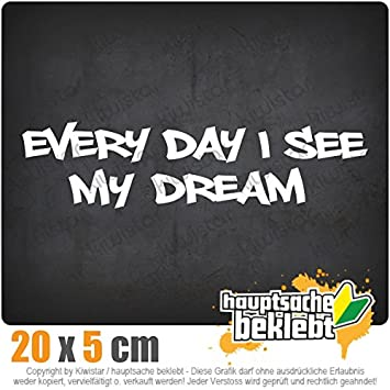 Every Day I See My Dream 20 X 5 Cm In 15 Farben Neon Chromjdm Sticker Aufkleber