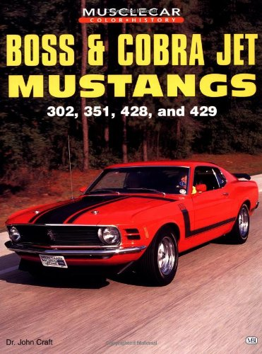 Boss and Cobra Jet Mustangs: 302, 351, 428 and 429 (Muscle Car Color History)