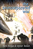 The Unincorporated War (The Unincorporated Man Book 2)