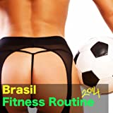 Brasil Fitness Routine 2014 - Best Latin Songs for Fitness In Tribute to the World Cup Trophy