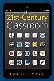 The 21st-Century Classroom, Gabriel Rshaid, 1935588494