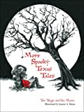More Spooky Texas Tales, Tim Tingle and Doc Moore, 0896727009